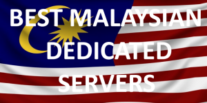 Best Malaysian Dedicated Servers