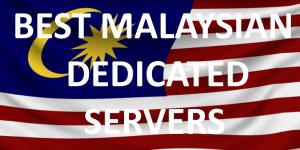 Best Malaysian Dedicated Servers