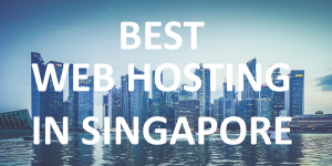 Best Web Hosting In Singapore 2019