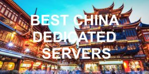 Best-China-Dedicated-Servers-Featured-Image