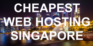 Cheapest Web Hosting in Singapore