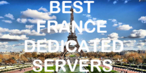 Best France Dedicated Servers