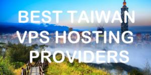Best Taiwan VPS Hosting