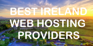 Best Ireland Web Hosting