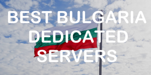 Bulgaria Dedicated Servers