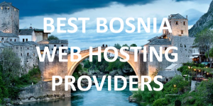 10 Best Bosnian Web Hosting Providers in 2020