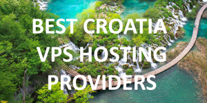 15 Best Croatian VPS Hosting Providers in 2020