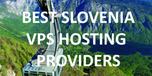 15 Best Slovenian VPS Hosting Providers in 2020