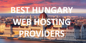 Best Hungary Web Hosting Providers