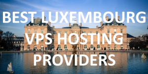 10 Best Luxembourg VPS Hosting Providers in 2020