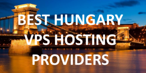 Best Hungary VPS Hosting Providers