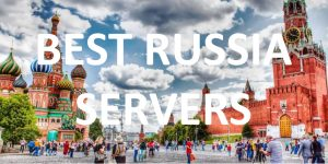 Best Russia Dedicated Servers