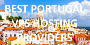 Best Portugal VPS Hosting