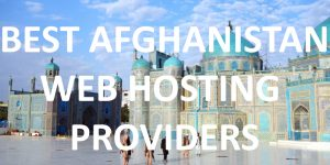 10 Best Afghanistan Web Hosting Providers in 2020