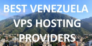 10 Best Venezuela VPS Hosting Providers in 2020