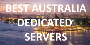 Best Australia Dedicated Hosting Providers