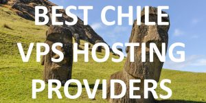 15 Best Chile VPS Hosting Providers in 2020